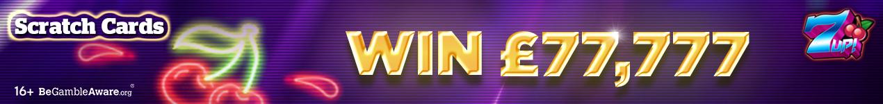 7UP Scratch Card Bundle – Win £77,777