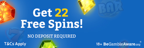 Get 22 Free Spins! NO DEPOSIT REQUIRED. T&Cs Apply. Age 18+. BeGambleAware.org