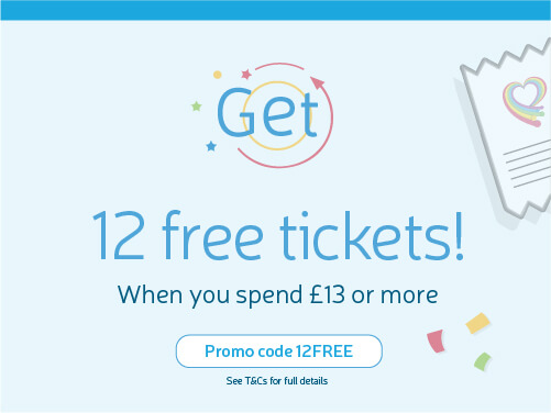 Get 12 free tickets! When you spend £13 or more. Use Promo Code 12FREE.