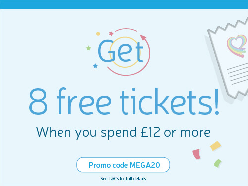 Get 8 free tickets! When you spend £12 or more. Use Promo Code MEGA20.