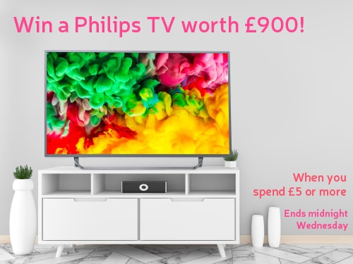 Win a Philips TV worth £900! When you spend £5 or more. Ends midnight Wednesday.