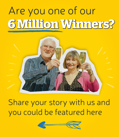 Are you one of our 6 Million Winners?